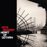 "The Kennedys - Pete Kennedy, ""Heart Of Gotham"""
