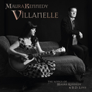 "The Kennedys - Maura Kennedy - ""Villanelle: The Songs of Maura Kennedy and B.D. Love"""