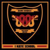 Damn Vandals  - I HATE SCHOOL