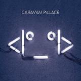 Caravan Palace - 'Lone Digger' (Caravan Palace)