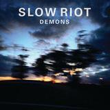 Slow Riot - Demons (Radio Edit)