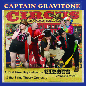 Captain Gravitone & the String Theory Orchestra - Elephants at My Circus