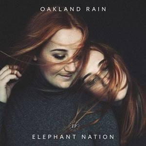 Oakland Rain  - Elephant Nation