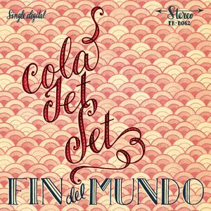 Cola Jet Set - Fin Del Mundo
