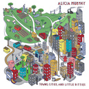 alicia murphy - Towns, Cities, and Little Ditties
