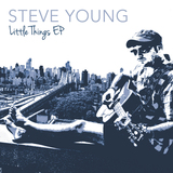 Steve Young  - Little Things EP