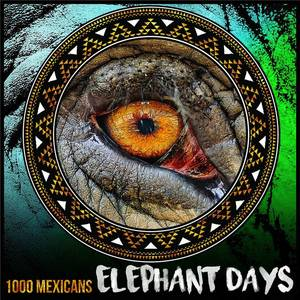 1000 Mexicans - Elephant Days