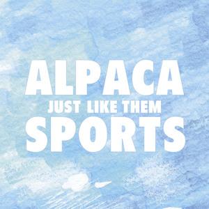 Alpaca Sports - Just Like Them