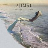 AJIMAL - Apathy / Apatheia