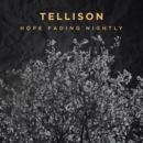 Tellison - Hope Fading Nightly