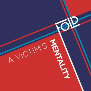 Fold - A Victim's Mentality