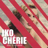 Iko Chérie - Good To You Again