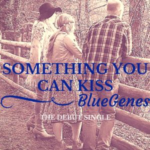 Blue Genes - Something you can kiss