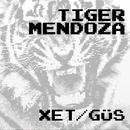 Tiger Mendoza - XET/GÜS