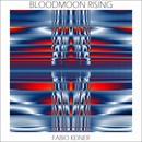 Fabio Keiner - bloodmoon rising