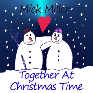 Mick Miller - Together at Christmas Time (Female Vocals)