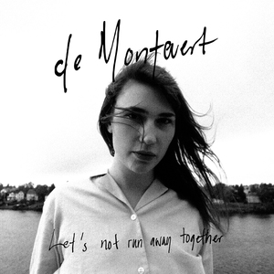 De Montevert - Let´s not run away together