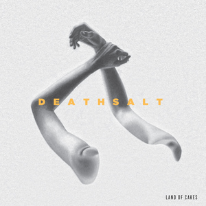 land of cakes - Deathsalt