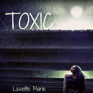 Lissette Marie - Toxic