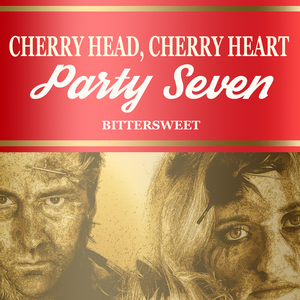 Cherry Head, Cherry Heart - Party Seven