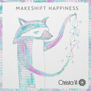 Christa Vi - Makeshift Happiness - EP