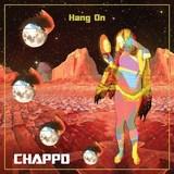 CHAPPO - Hang On