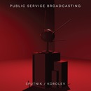 Public Service Broadcasting - Sputnik / Korolev