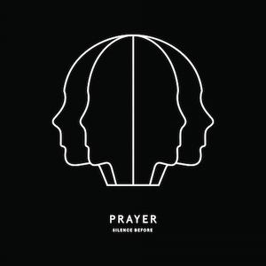 Prayer - Silence Before