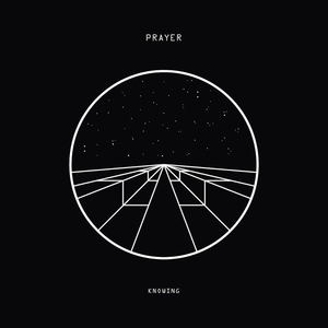 Prayer - Knowing