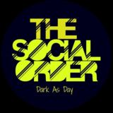 The Social Order - Dark As Day