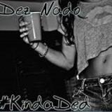 Dez Nado - KindaDed