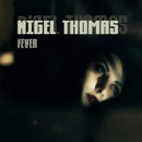Nigel Thomas - Fever