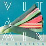 VITAMIN - To Believe