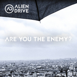 Alien Drive - Are You the Enemy?