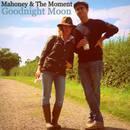 Mahoney & The Moment - Goodnight Moon
