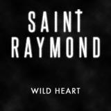 Saint Raymond - Wild Heart
