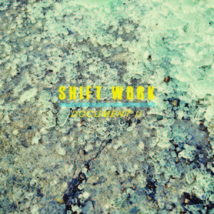 Shift Work - SBFM (Factory Floor Remix)