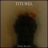 Fabio Keiner - titurel's curse