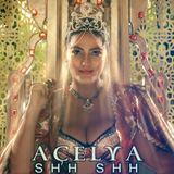 Acelya - Shh Shh