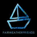Fair Weather Friends - Fair Weather Friends