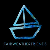 Fair Weather Friends - Fair Weather Friends