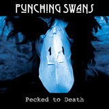 Pecked To Death (Punching Swans)