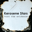 Kerosene Stars - Burn the Evidence