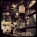 Sofia Talvik - Cold Cold Feet