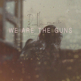 We Are The Guns (Bellman)