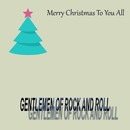 Gentlemen of rock and roll - Merry Christmas to you all.