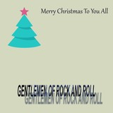 Merry Christmas to you all. (Gentlemen of rock and roll)