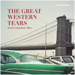 The Great Western Tears - Not The Losing Kind