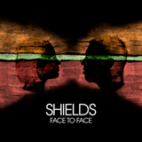 Shields - Face to Face