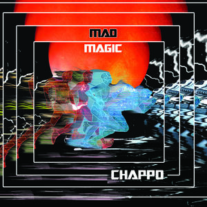 CHAPPO - Mad Magic